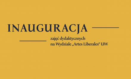 """Inauguracja zajęć dydaktycznych na Wydziale """"Artes Liberales"""""""